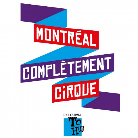 Montreal Completement Cirque - CANCELLED - Circus Events - CircusTalk